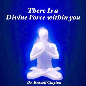 There Is a Divine Force Within You